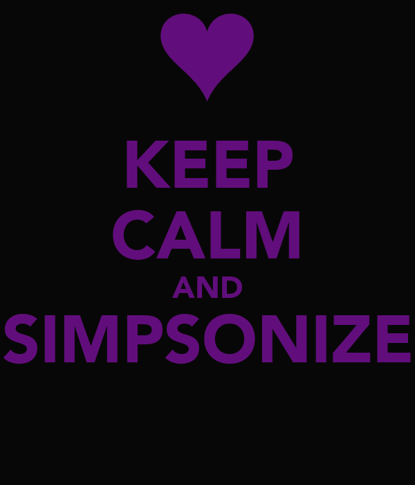 KEEP CALM AND SIMPSONIZE
