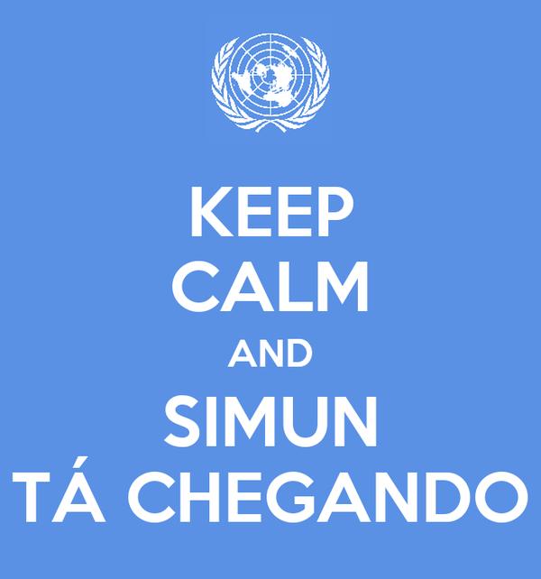 KEEP CALM AND SIMUN TÁ CHEGANDO