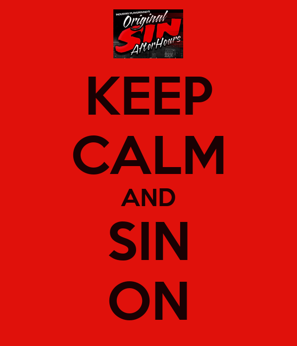 KEEP CALM AND SIN ON