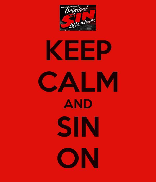 KEEP CALM AND SIN ON