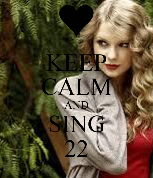 KEEP CALM AND SING 22