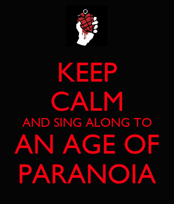 KEEP CALM AND SING ALONG TO AN AGE OF PARANOIA