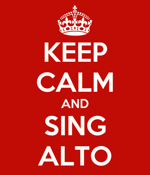KEEP CALM AND SING ALTO