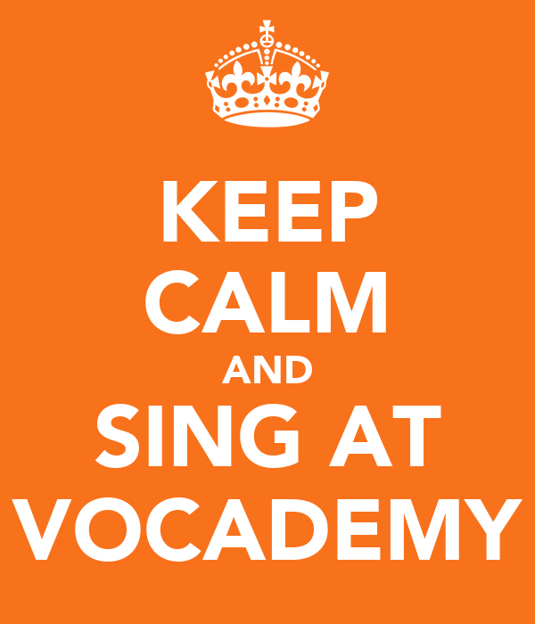 KEEP CALM AND SING AT VOCADEMY