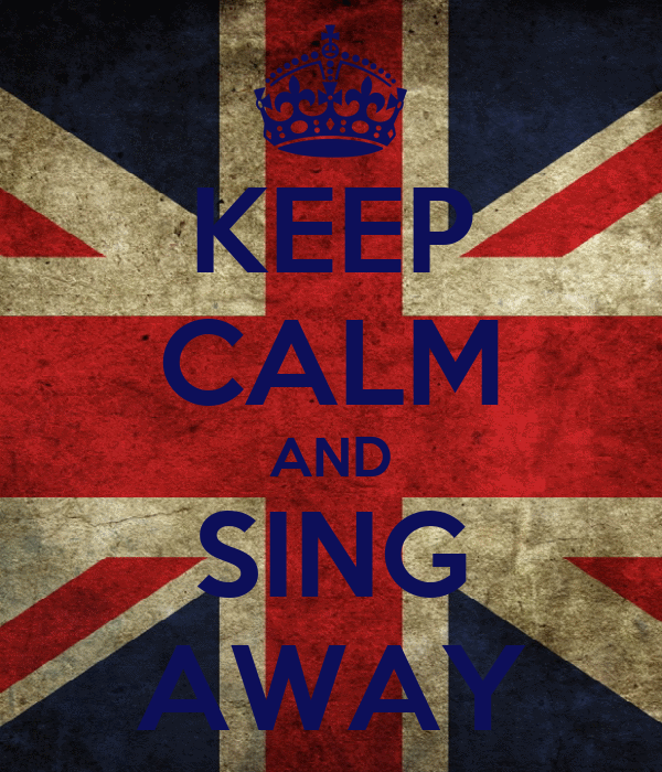 KEEP CALM AND SING AWAY