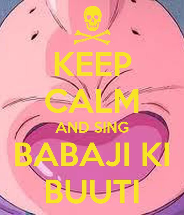 KEEP CALM AND SING BABAJI KI BUUTI