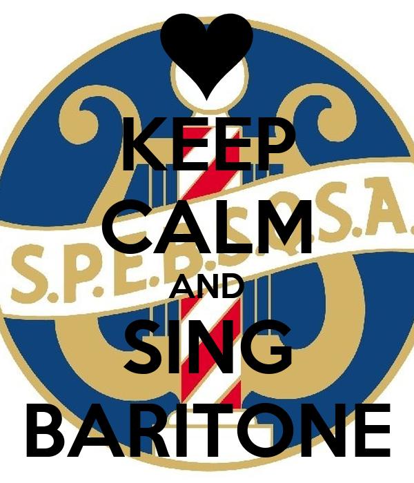 KEEP CALM AND SING BARITONE