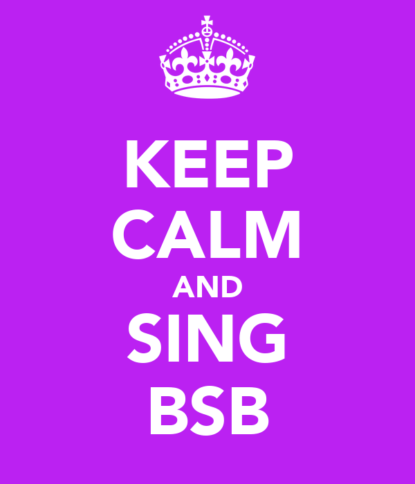 KEEP CALM AND SING BSB