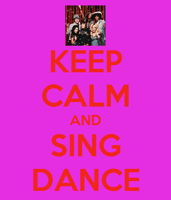 KEEP CALM AND SING DANCE