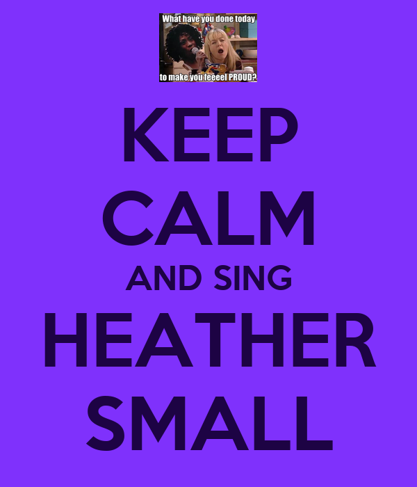 KEEP CALM AND SING HEATHER SMALL