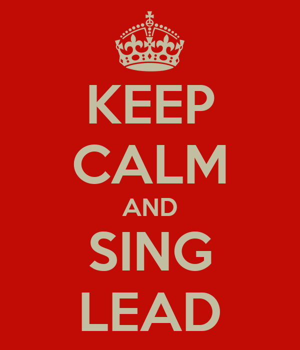 KEEP CALM AND SING LEAD