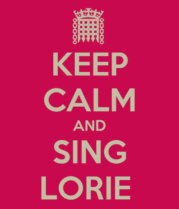 KEEP CALM AND SING LORIE