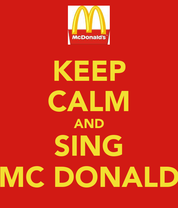 KEEP CALM AND SING MC DONALD