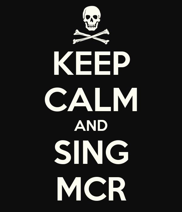 KEEP CALM AND SING MCR