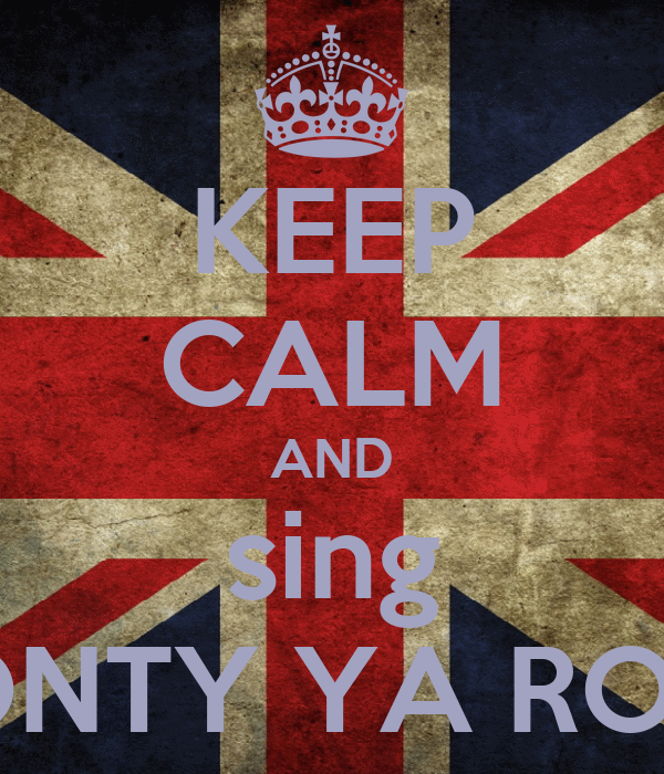 KEEP CALM AND sing MONTY YA ROCK