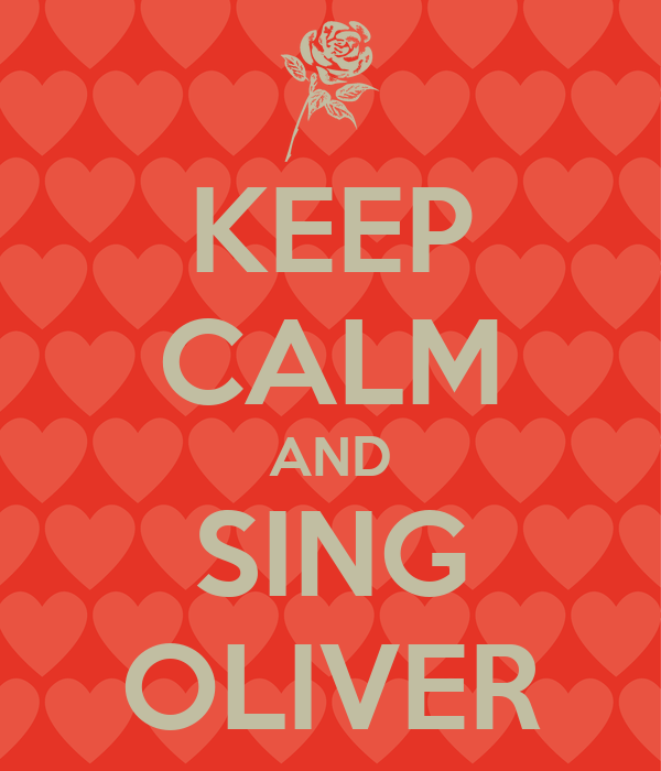 KEEP CALM AND SING OLIVER