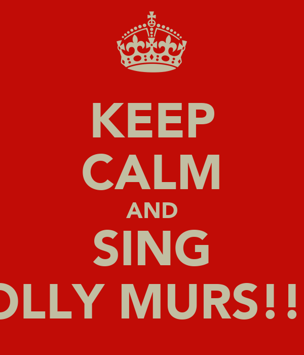 KEEP CALM AND SING OLLY MURS!!!