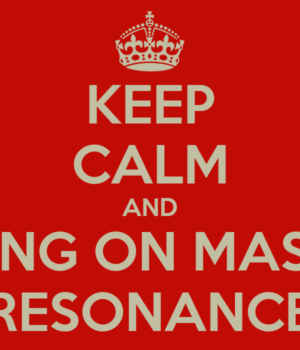 KEEP CALM AND SING ON MASK RESONANCE
