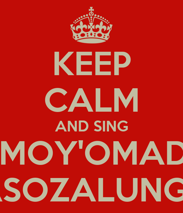 KEEP CALM AND SING ONOMOY'OMADAKA ASOZALUNGE