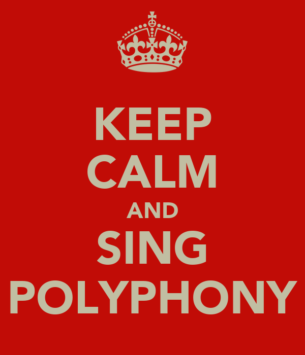 KEEP CALM AND SING POLYPHONY