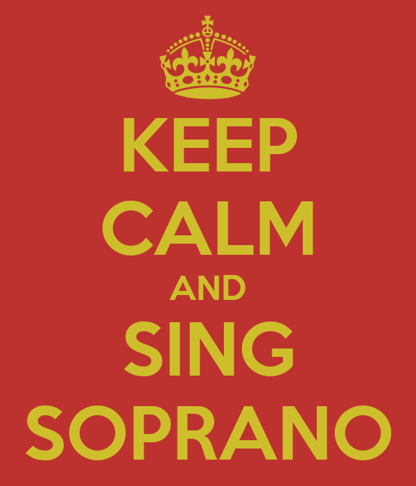 KEEP CALM AND SING SOPRANO