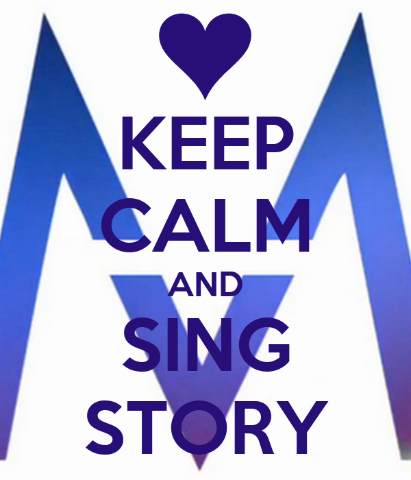 KEEP CALM AND SING STORY