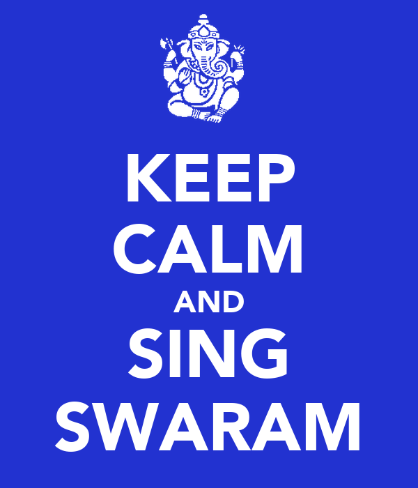 KEEP CALM AND SING SWARAM