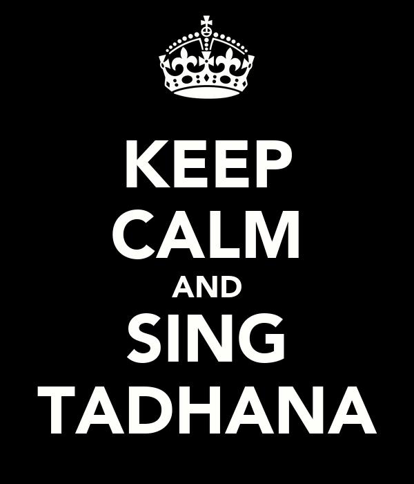 KEEP CALM AND SING TADHANA