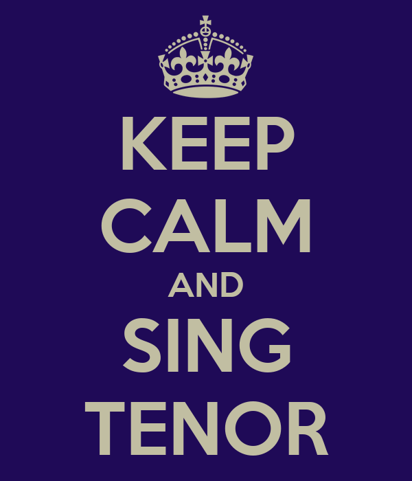 KEEP CALM AND SING TENOR