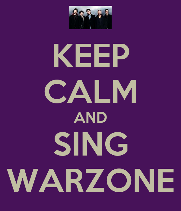 KEEP CALM AND SING WARZONE