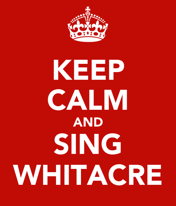 KEEP CALM AND SING WHITACRE