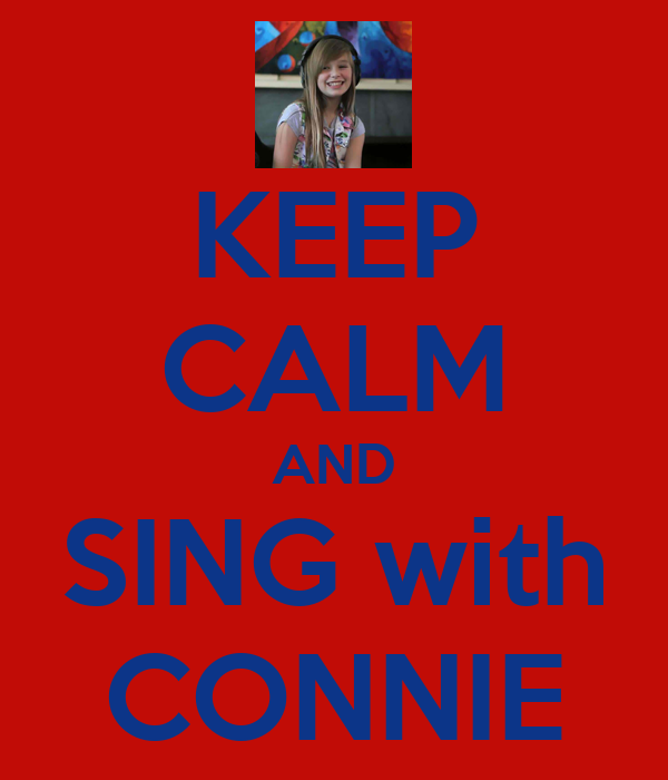 KEEP CALM AND SING with CONNIE