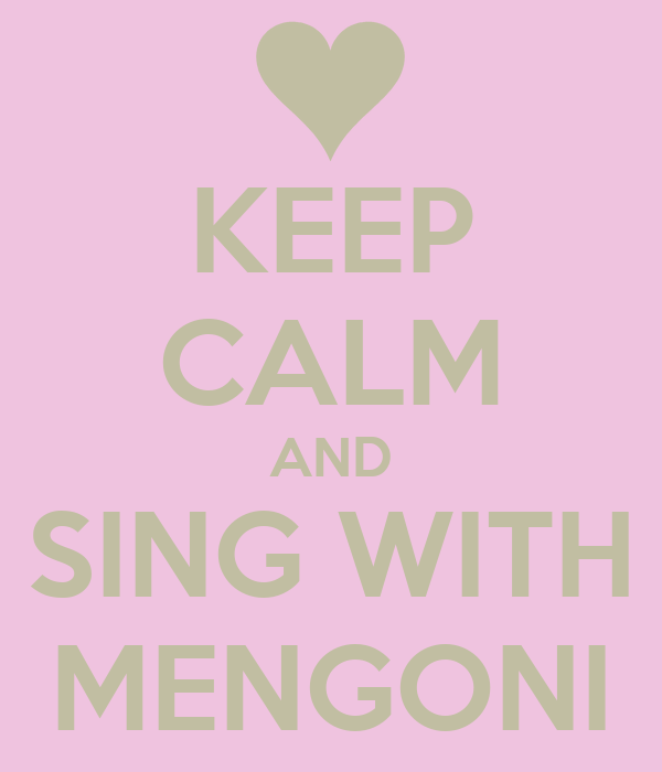 KEEP CALM AND SING WITH MENGONI
