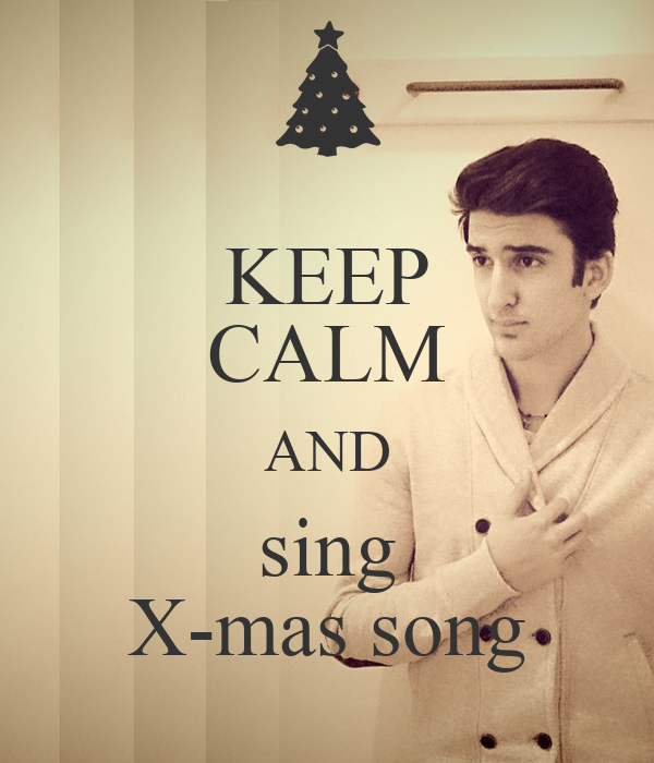 KEEP CALM AND sing X-mas song