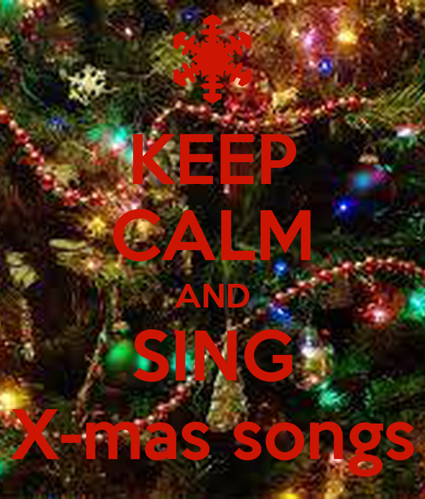KEEP CALM AND SING X-mas songs