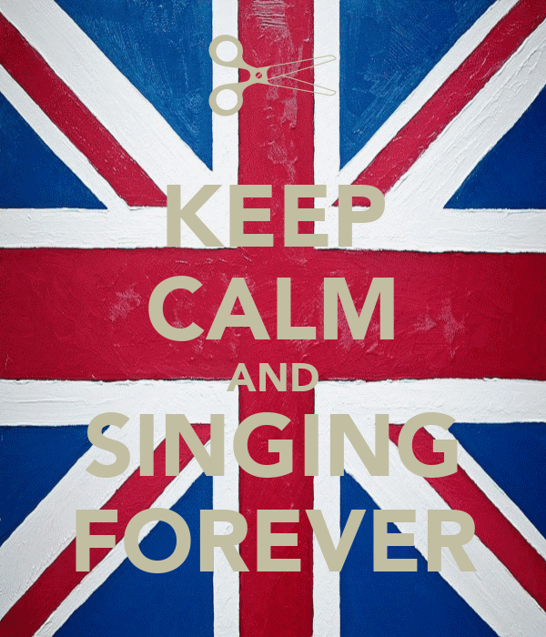 KEEP CALM AND SINGING FOREVER