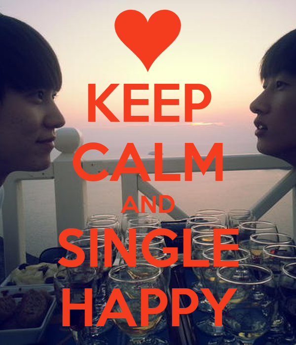 KEEP CALM AND SINGLE HAPPY