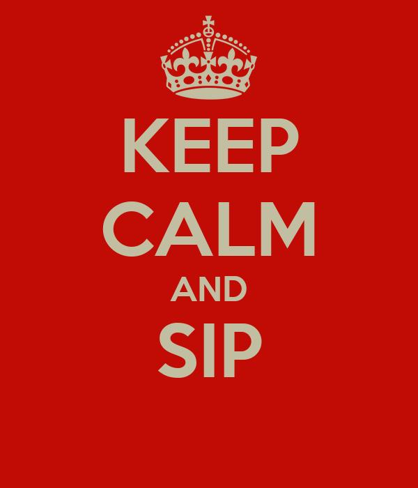 KEEP CALM AND SIP