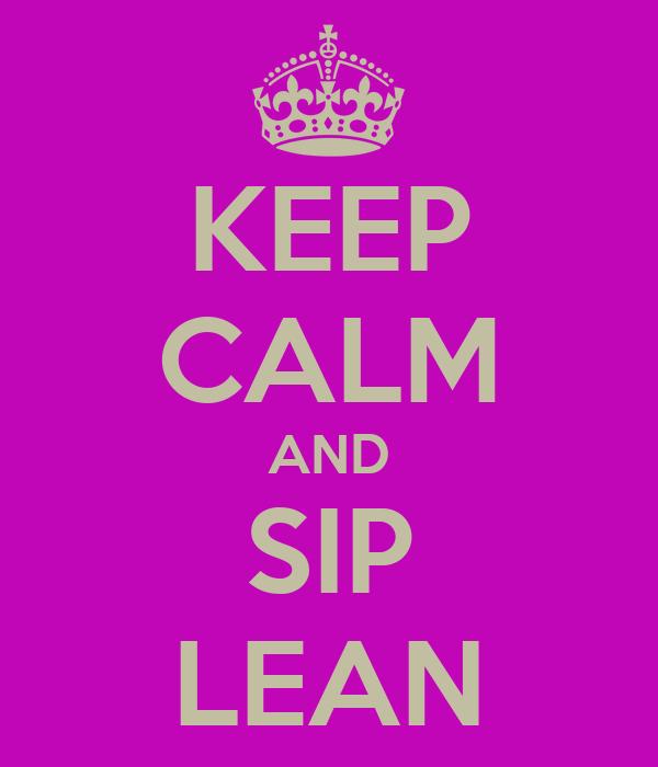 KEEP CALM AND SIP LEAN