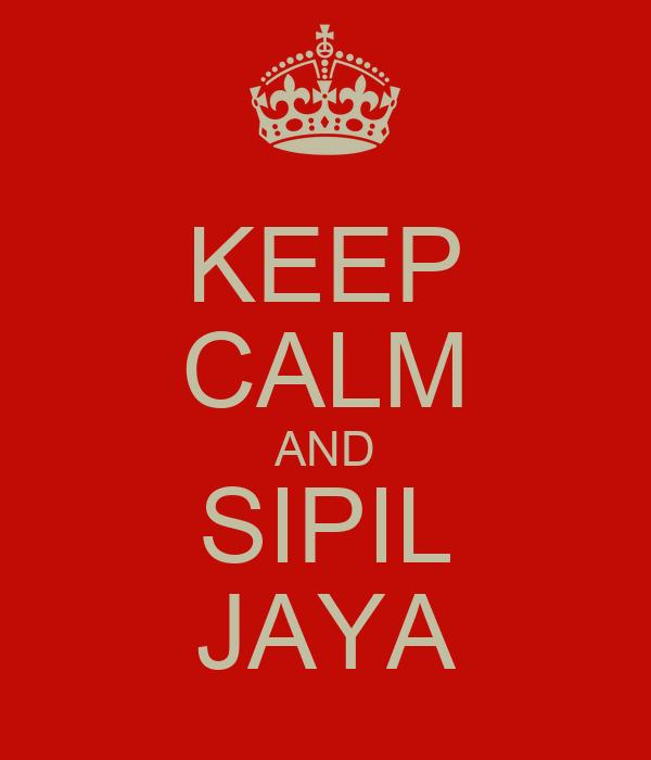 KEEP CALM AND SIPIL JAYA