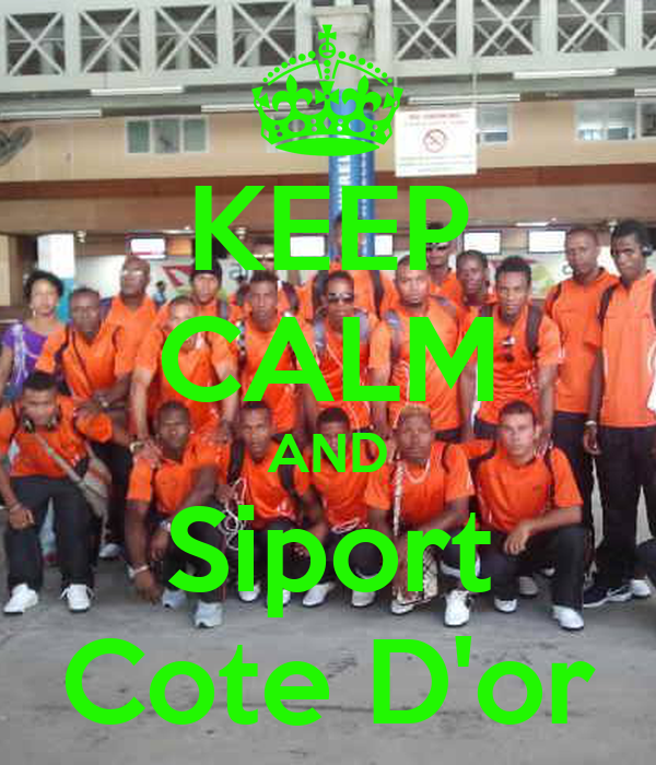 KEEP CALM AND Siport Cote D'or
