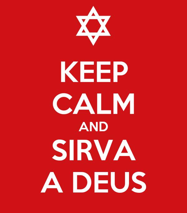 KEEP CALM AND SIRVA A DEUS