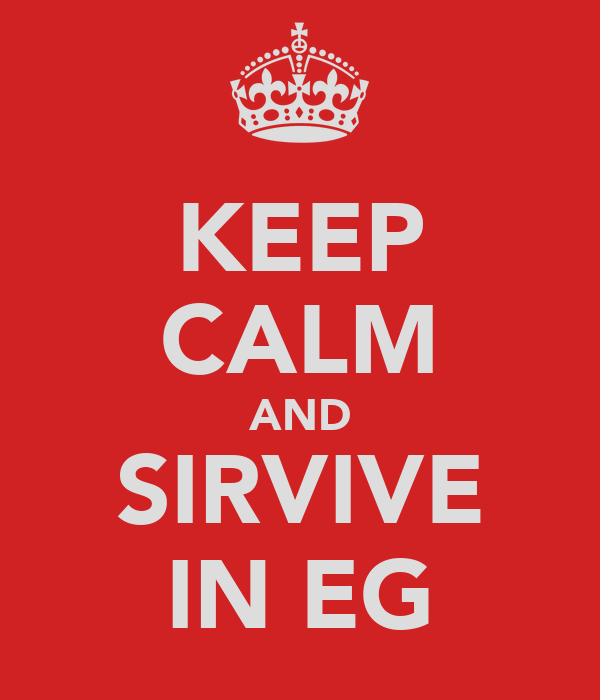 KEEP CALM AND SIRVIVE IN EG