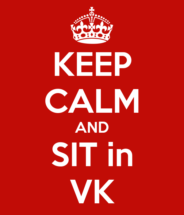 KEEP CALM AND SIT in VK