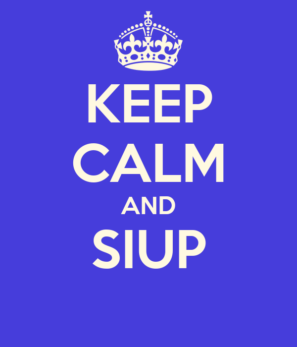 KEEP CALM AND SIUP