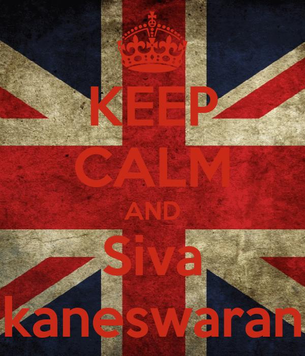 KEEP CALM AND Siva kaneswaran