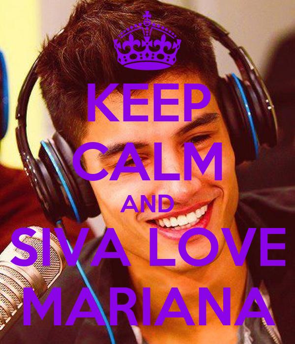 KEEP CALM AND SIVA LOVE MARIANA