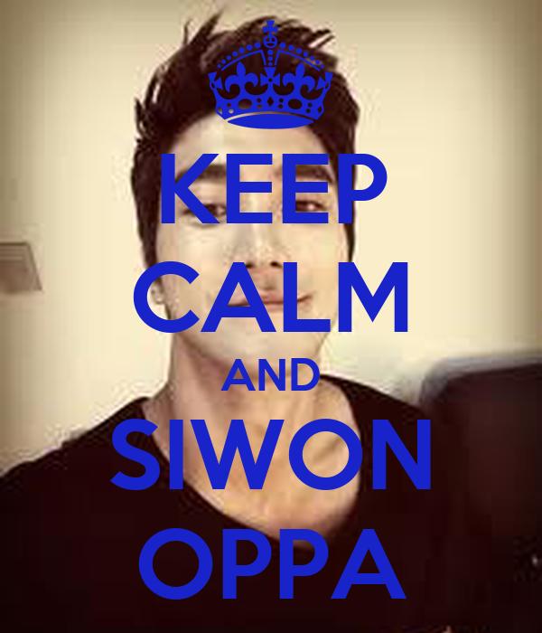 KEEP CALM AND SIWON OPPA