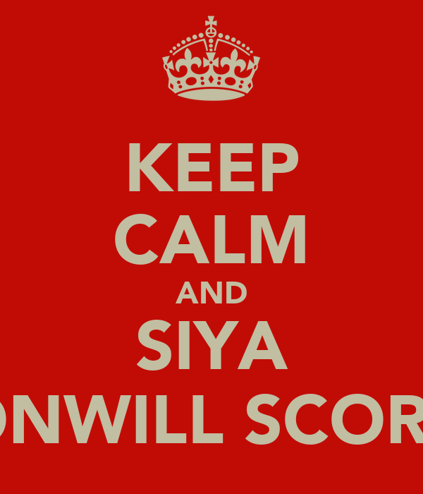 KEEP CALM AND SIYA ONWILL SCORE