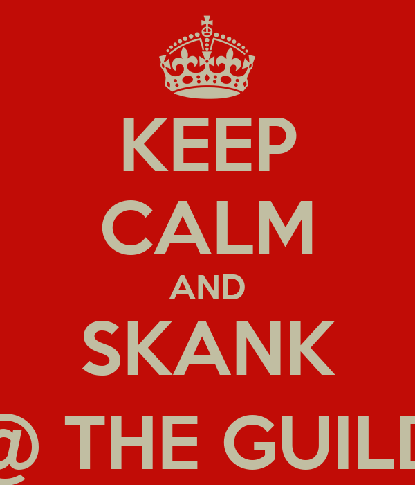 KEEP CALM AND SKANK @ THE GUILD